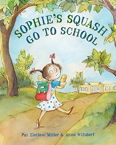 Compare Textbook Prices for Sophie's Squash Go to School  ISBN 9780553509441 by Miller, Pat Zietlow,Wilsdorf, Anne