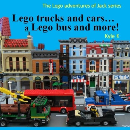 Lego trucks and cars...a Lego bus and more!: Lego adventures of Jack