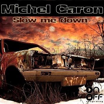 SLOW ME DOWN ep