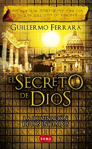 El secreto de Dios (Trilogía de la luz 3): La iluminación de los iniciados