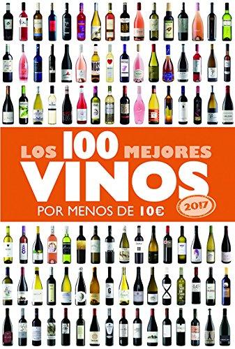 Los 100 mejores vinos por menos de 10 euros, 2017 (Claves para entender)