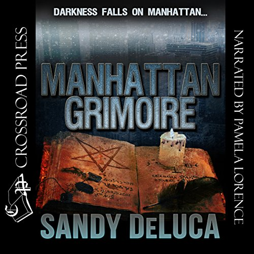 Manhattan Grimoire                   By:                                                                                                                                 Sandy DeLuca                               Narrated by:                                                                                                                                 Pamela Lorence                      Length: 5 hrs and 40 mins     Not rated yet     Overall 0.0