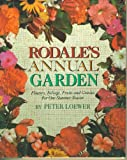 Rodale's Annual Garden: Flowers, Foliage, Fruits and Grasses for One Summer Season