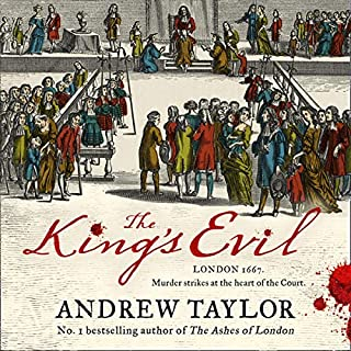 The King's Evil                   By:                                                                                                                                 Andrew Taylor                               Narrated by:                                                                                                                                 Leighton Pugh                      Length: 12 hrs and 31 mins     16 ratings     Overall 4.3