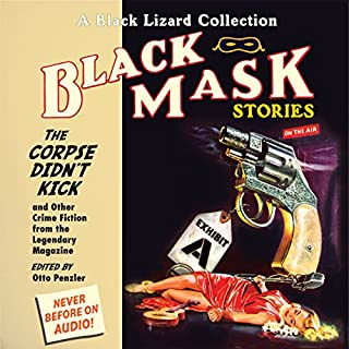 Black Mask 9: The Corpse Didn't Kick     And Other Crime Fiction from the Legendary Magazine              By:                                                                                                                                 Otto Penzler (editor),                                                                                        Whitman Chambers,                                                                                        Milton K. Ozaki,                   and others                          Narrated by:                                                                                                                                 Bart Tinapp,                                                                                        Scott Brick,                                                                                        Eric Conger,                   and others                 Length: 6 hrs and 55 mins     18 ratings     Overall 3.9