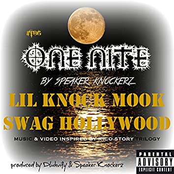 One Nite (feat. Lil Knock, Swag Hollywood & Mook)