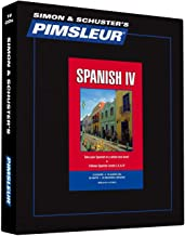 Pimsleur Spanish Level 4 CD: Learn to Speak and Understand Latin American Spanish with Pimsleur Language Programs (4) (Comprehensive)