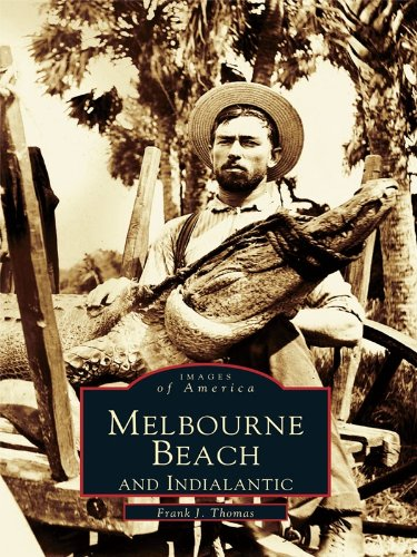 Melbourne Beach and Indialantic (Images of America) (English Edition)
