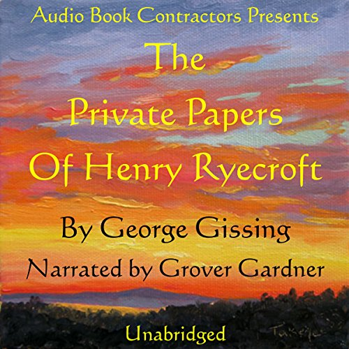 The Private Papers of Henry Ryecroft audiobook cover art