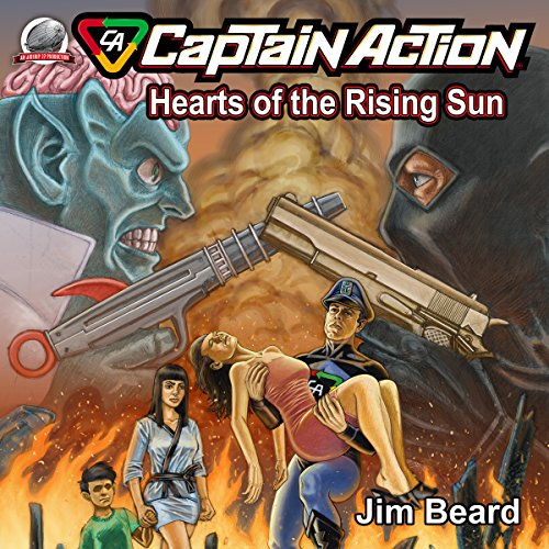 Captain Action - Hearts of the Rising Sun Audiobook By Jim Beard cover art