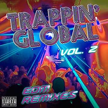 Trappin' Global, Vol. 2 (EDM Remixes)