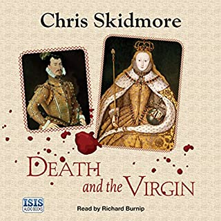 Death and the Virgin     Elizabeth, Dudley and the Mysterious Fate of Amy Robsart              By:                                                                                                                                 Chris Skidmore                               Narrated by:                                                                                                                                 Richard Burnip                      Length: 16 hrs and 6 mins     7 ratings     Overall 4.7