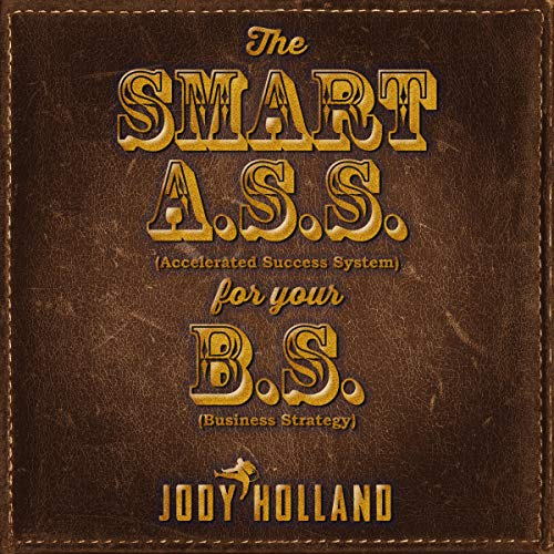The Smart A.S.S. for Your B.S. audiobook cover art