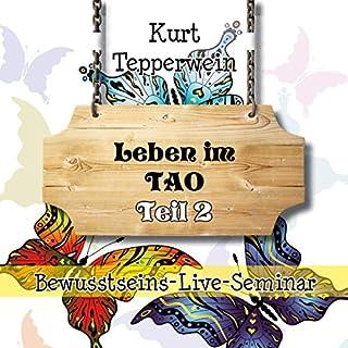 Leben im Tao: Teil 2 (Bewusstseins-Live-Seminar) Titelbild