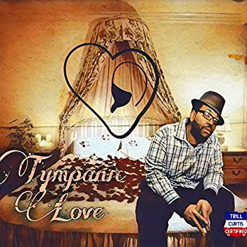TYMPANIC LOVE