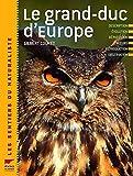 Le grand-duc d'Europe - Description, évolution, répartition, moeurs, reproduction, observation