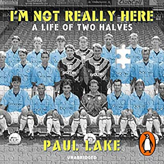 I'm Not Really Here     A Life of Two Halves              By:                                                                                                                                 Paul Lake                               Narrated by:                                                                                                                                 Paul Lake                      Length: 10 hrs and 29 mins     62 ratings     Overall 4.8