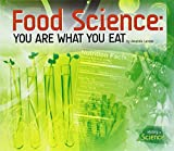 Food Science: You Are What You Eat (History of Science) - Amanda Lanser