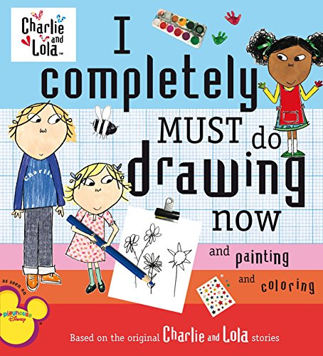 I Completely Must Do Drawing Now and Painting and Coloring (Charlie & Lola) [Idioma Inglés]