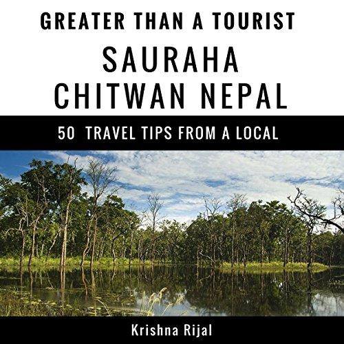Greater Than a Tourist: Sauraha Chitwan Nepal cover art