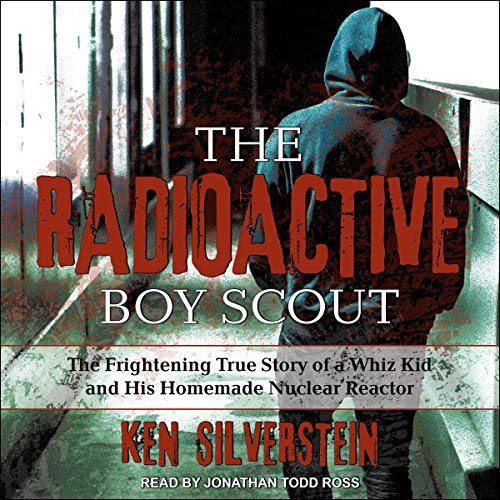 The Radioactive Boy Scout audiobook cover art