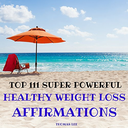 Top 111 Super Powerful Healthy Weight Loss Affirmations audiobook cover art