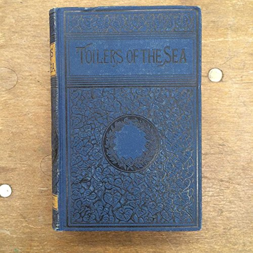 Download Toilers of the Sea, Volume 1 B000OHH2EG