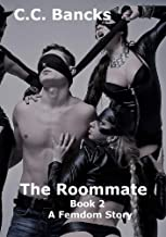 The Roommate Book 2: A Femdom Story