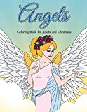 Angels: Coloring Book for Adults and Christians: Elegant Angels with Beautiful Mandala Patterns and Floral Designs to Relieve Stress, do Daily Devotionals and Practice Mindfulness