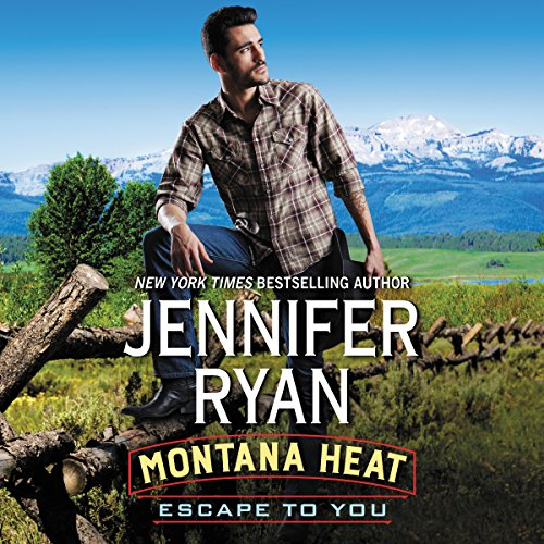 Montana Heat: Escape to You audiobook cover art