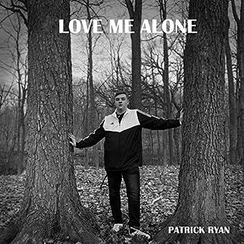 Love Me Alone