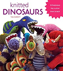 6. Knitted Dinosaurs: 15 Prehistoric Pals to Knit From Scratch
