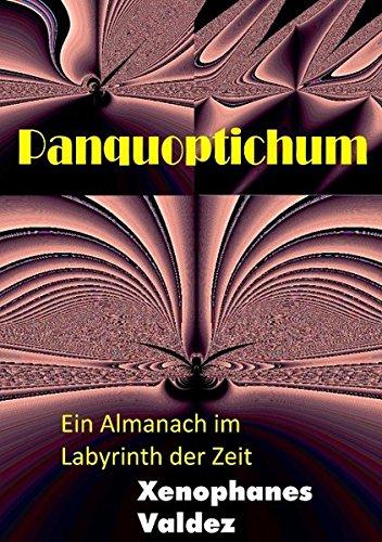 PANQUOPTICHUM: Ein Almanach im Labyrinth der Zeit