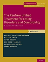 The Renfrew Unified Treatment for Eating Disorders and Comorbidity: An Adaptation of the Unified Protocol, Workbook (TREAT...
