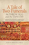 A Tale of Two Funerals: The Throw Rug and the Tapestry (English Edition)