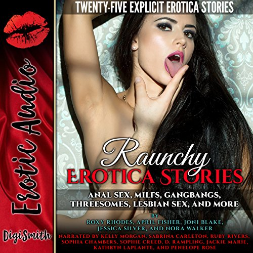 Raunchy Erotica Stories: Anal Sex, MILFs, Gangbangs, Threesomes, Lesbian Sex, and More     Twenty-Five Explicit Erotica Stories              By:                                                                                                                                 Roxy Rhodes,                                                                                        April Fisher,                                                                                        Joni Blake,                   and others                          Narrated by:                                                                                                                                 Kelly Morgan,                                                                                        Sabrina Carleton,                                                                                        Ruby Rivers,                   and others                 Length: 12 hrs and 4 mins     70 ratings     Overall 3.4
