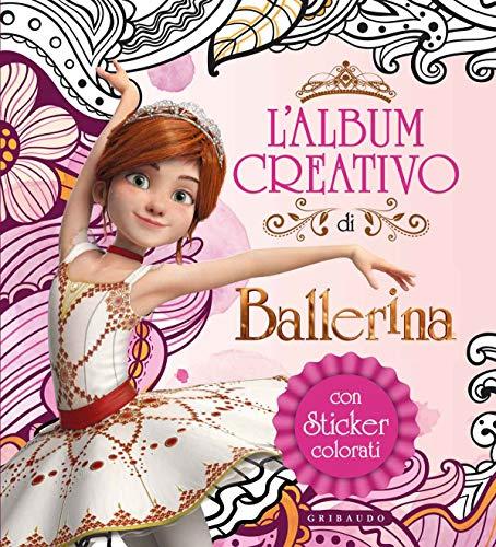 L'album creativo di Ballerina. Con adesivi. Ediz. a colori