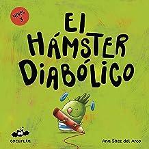 EL HÁMSTER DIABÓLICO (NIVEL 3): Texto a partir de 5 años / Páginas en blanco con texto para ilustrar. A partir de 7 años / adultos para hacer un regalo ... ILÚSTRALO TÚ MISMO) (Spanish Edition)