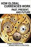 Eichengreen, B: How Global Currencies Work: Past, Present, and Future - Barry Eichengreen