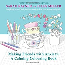 Making Friends With Anxiety: A Calming Colouring Book, Christmas Edition: Inspiring Words and Pictures to Soothe Stress Over the Festive Season and Beyond