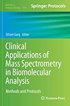 Clinical Applications of Mass Spectrometry in Biomolecular Analysis: Methods and Protocols (Methods in Molecular Biology)