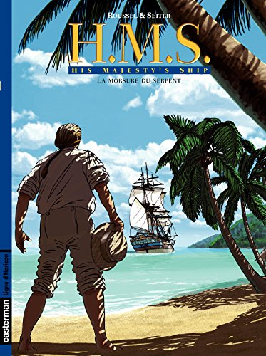 H.M.S. - His Majesty's Ship (Tome 3) - La Morsure du serpent
