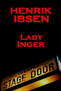 Henrik Ibsen - Lady Inger: A Classic Play from the Father of Theatre