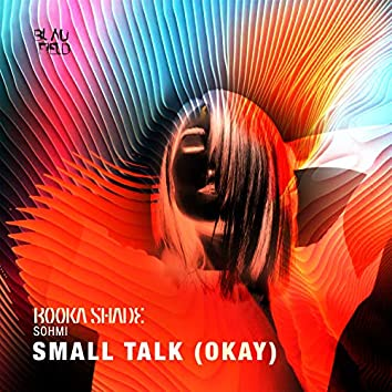 Small Talk (Okay)