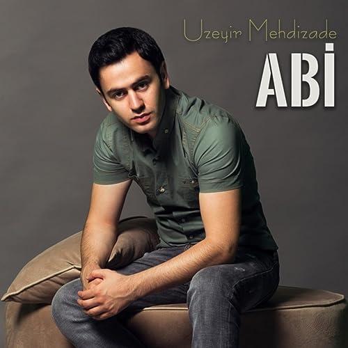 Abi By Uzeyir Mehdizade On Amazon Music Amazon Com