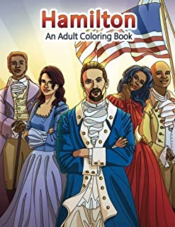 Hamilton: An Adult Coloring Book (Adult Coloring Books)