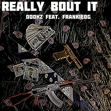 Really Bout It (feat. Frankieog)