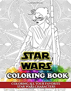 Star Wars Coloring Book: Coloring All Your Favorite Star Wars Characters
