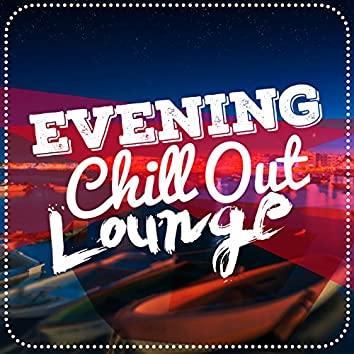 Evening Chill out Lounge