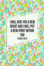 Ezekiel 36:26 I will give you a new heart, and I will put a new spirit within you: Bible Verse Quote Cover Composition Notebook Portable